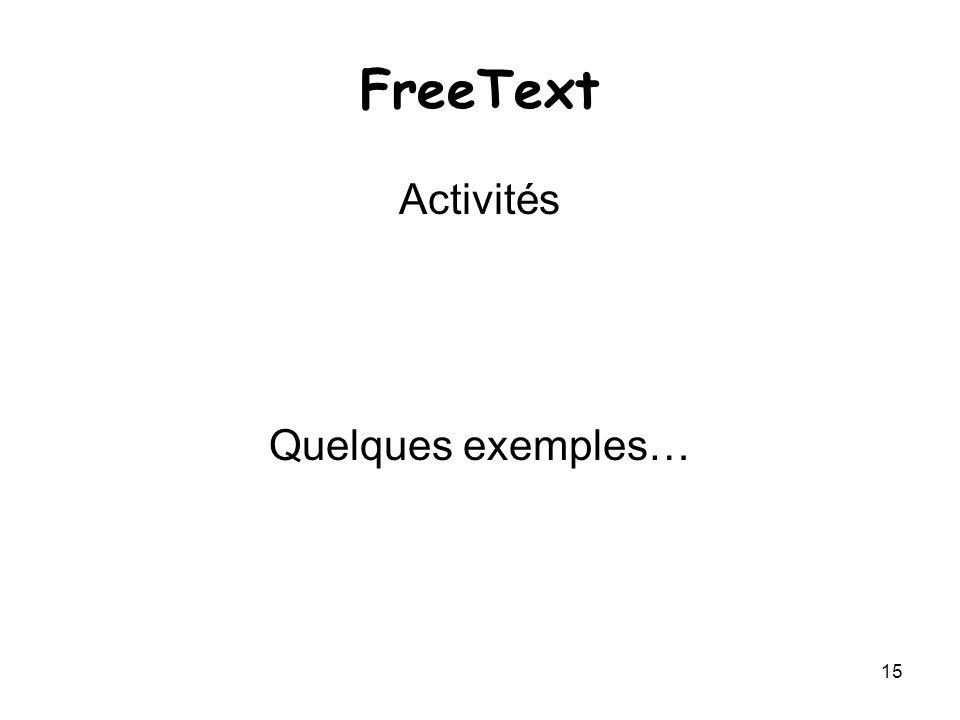 15 FreeText Activités Quelques exemples…