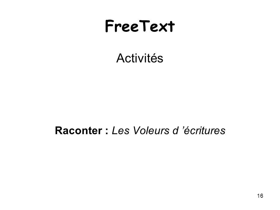 16 FreeText Activités Raconter : Les Voleurs d écritures