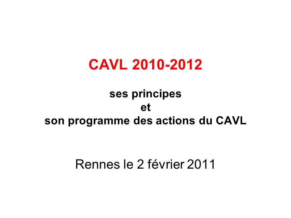 CAVL 2010-2012 ses principes et son programme des actions du CAVL Rennes le 2 février 2011