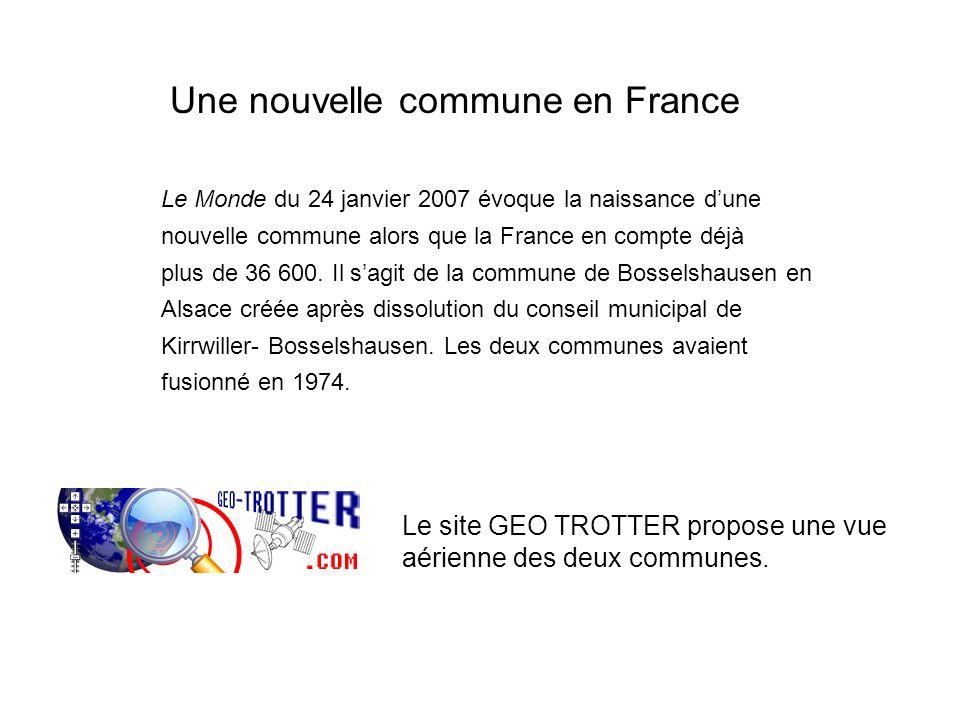 Le Monde du 24 janvier 2007 évoque la naissance dune nouvelle commune alors que la France en compte déjà plus de 36 600. Il sagit de la commune de Bos
