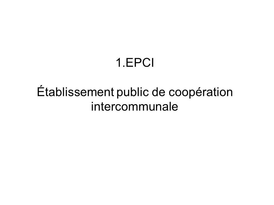 1.EPCI Établissement public de coopération intercommunale
