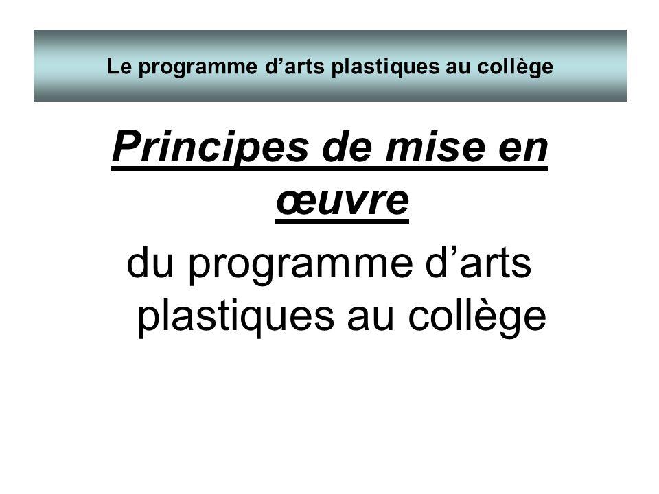 Principes de mise en œuvre du programme darts plastiques au collège Le programme darts plastiques au collège