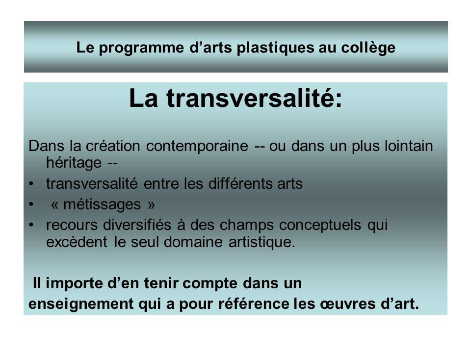 La transversalité: Dans la création contemporaine -- ou dans un plus lointain héritage -- transversalité entre les différents arts « métissages » reco