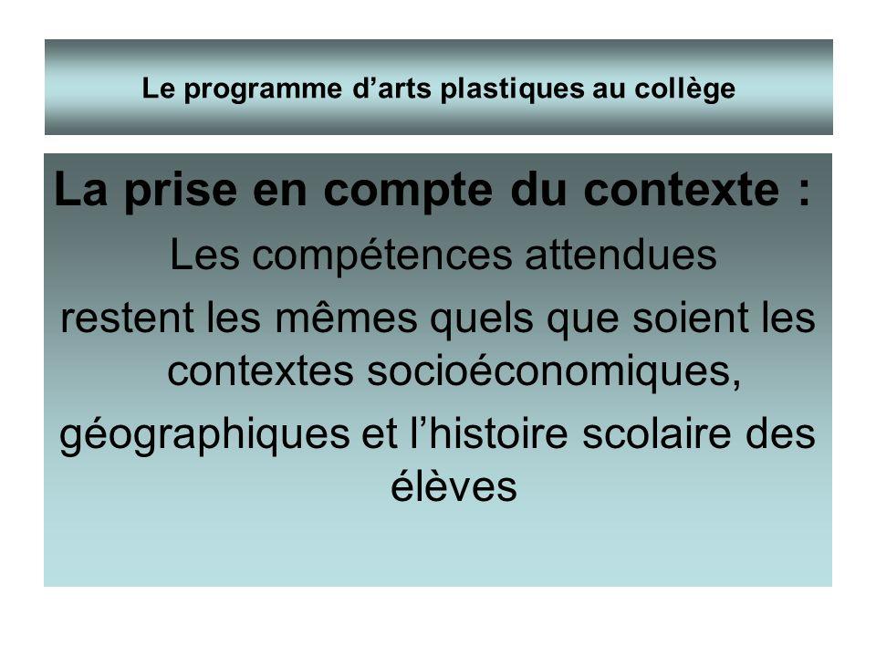 La prise en compte du contexte : Les compétences attendues restent les mêmes quels que soient les contextes socioéconomiques, géographiques et lhistoi