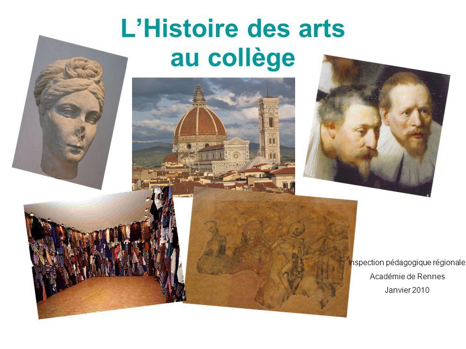 LHistoire des arts au collège Inspection pédagogique régionale Académie de Rennes Janvier 2010