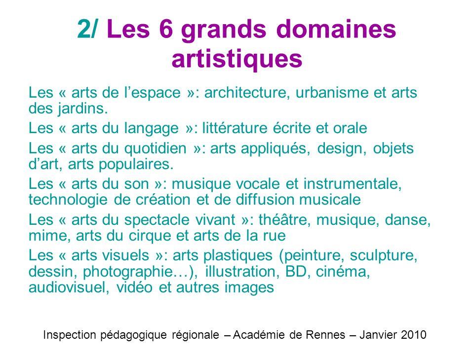 2/ Les 6 grands domaines artistiques Les « arts de lespace »: architecture, urbanisme et arts des jardins. Les « arts du langage »: littérature écrite