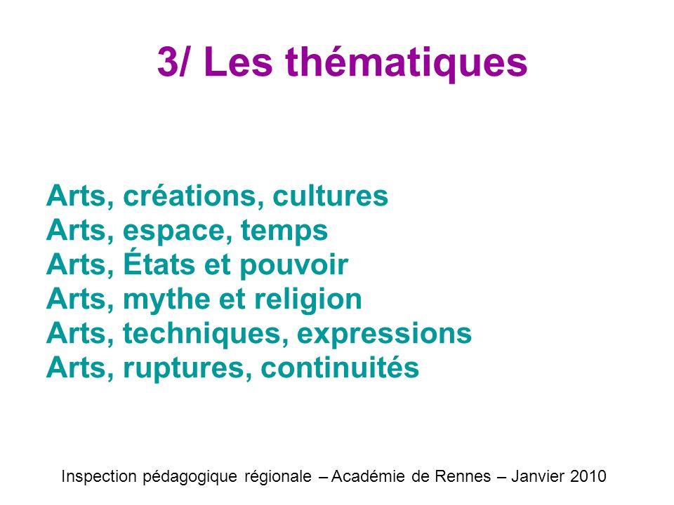 3/ Les thématiques Arts, créations, cultures Arts, espace, temps Arts, États et pouvoir Arts, mythe et religion Arts, techniques, expressions Arts, ru
