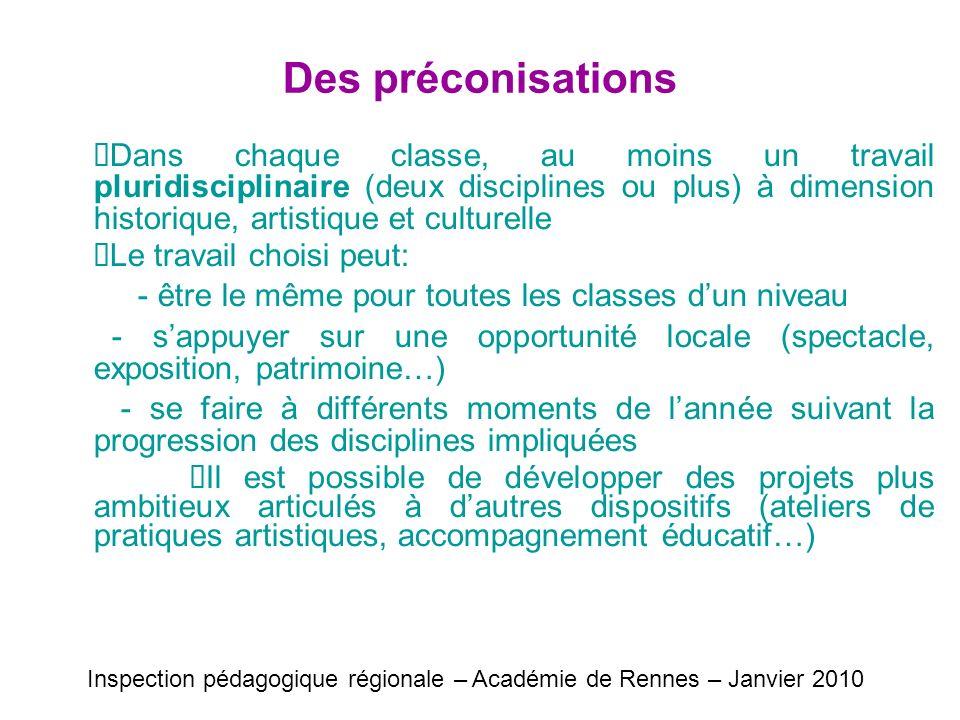 Des préconisations Dans chaque classe, au moins un travail pluridisciplinaire (deux disciplines ou plus) à dimension historique, artistique et culture