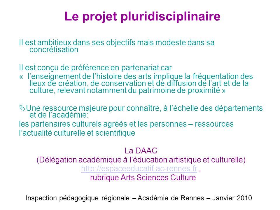 Le projet pluridisciplinaire Il est ambitieux dans ses objectifs mais modeste dans sa concrétisation Il est conçu de préférence en partenariat car « l