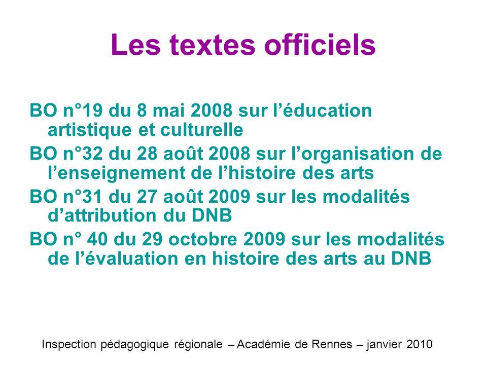 Les textes officiels BO n°19 du 8 mai 2008 sur léducation artistique et culturelle BO n°32 du 28 août 2008 sur lorganisation de lenseignement de lhist
