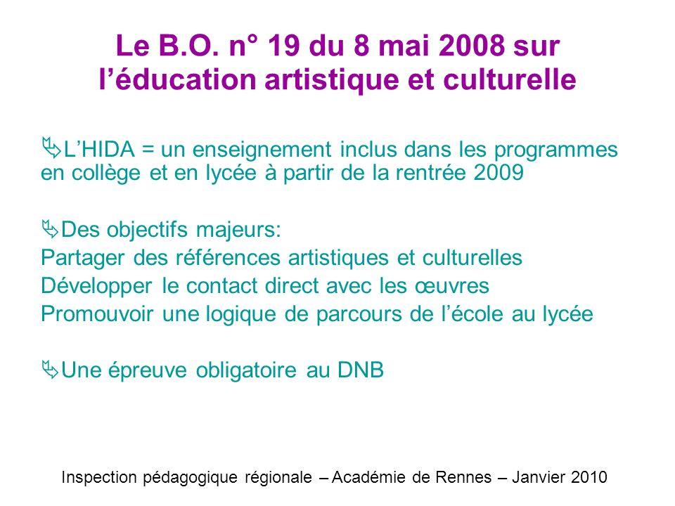 Le B.O. n° 19 du 8 mai 2008 sur léducation artistique et culturelle LHIDA = un enseignement inclus dans les programmes en collège et en lycée à partir