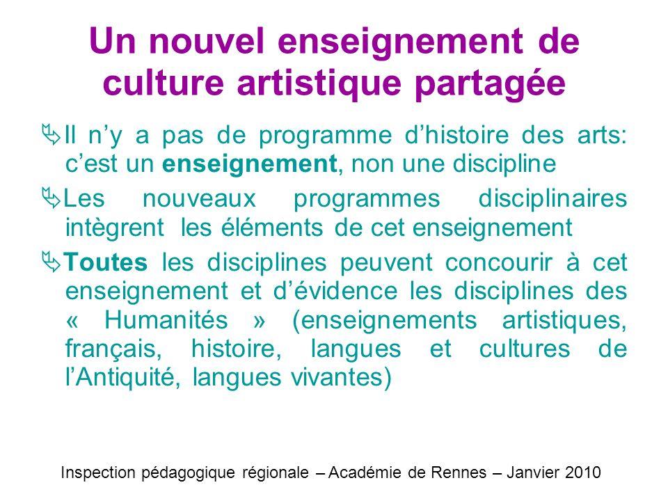 Un nouvel enseignement de culture artistique partagée Il ny a pas de programme dhistoire des arts: cest un enseignement, non une discipline Les nouvea