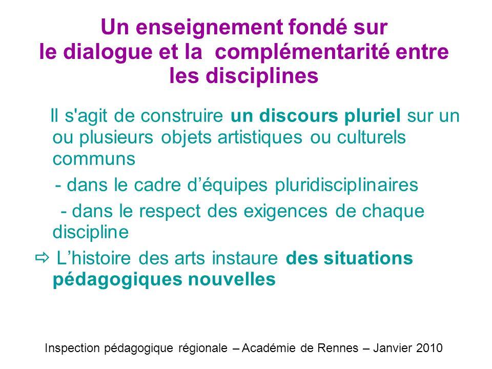 Un enseignement fondé sur le dialogue et la complémentarité entre les disciplines Il s'agit de construire un discours pluriel sur un ou plusieurs obje