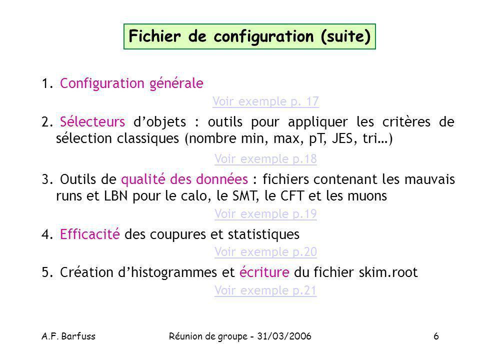 A.F. BarfussRéunion de groupe - 31/03/20066 Fichier de configuration (suite) 1.
