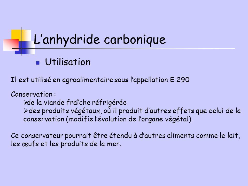 Lanhydride carbonique Utilisation Conservation : de la viande fraîche réfrigérée des produits végétaux, où il produit dautres effets que celui de la c