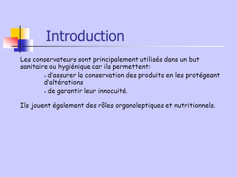 Introduction Ils jouent également des rôles organoleptiques et nutritionnels. Les conservateurs sont principalement utilisés dans un but sanitaire ou