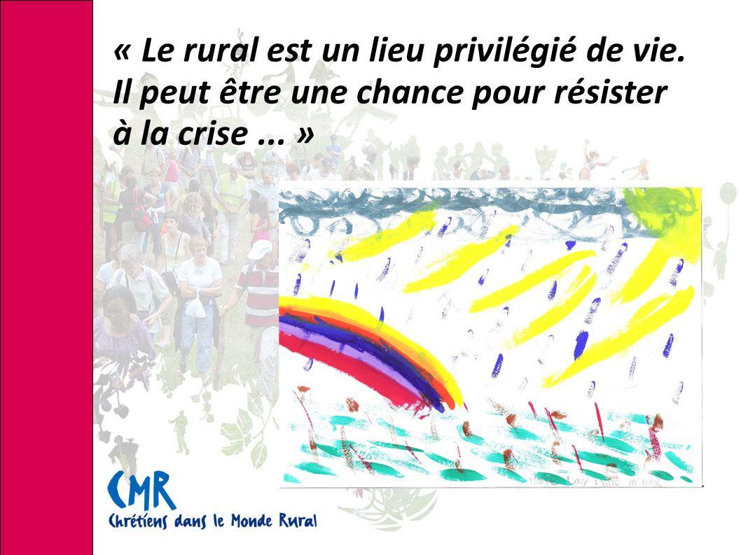 « Le rural est un lieu privilégié de vie. Il peut être une chance pour résister à la crise... »