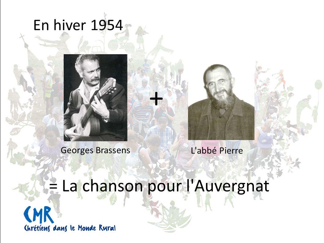 En hiver 1954 + = La chanson pour l Auvergnat Georges Brassens L abbé Pierre