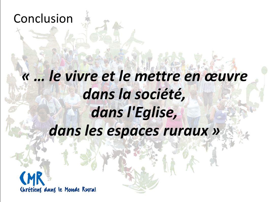 « … le vivre et le mettre en œuvre dans la société, dans l Eglise, dans les espaces ruraux »