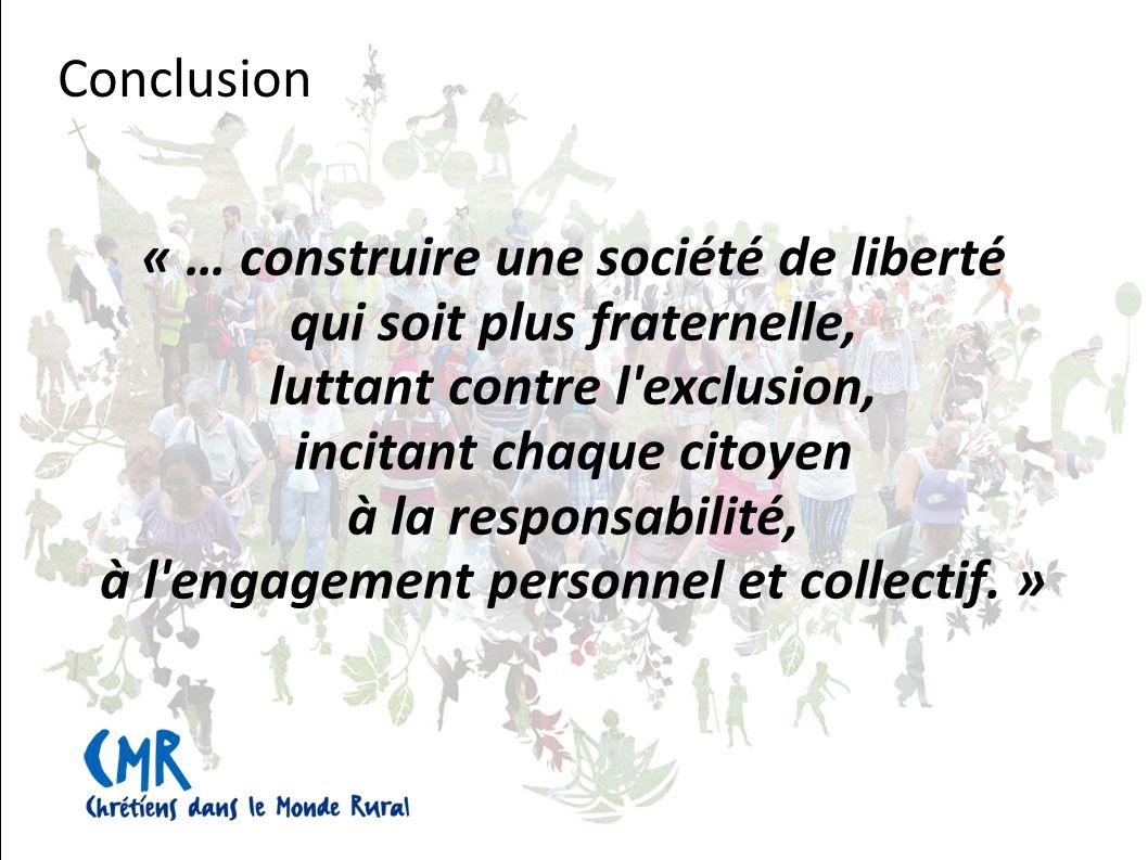 « … construire une société de liberté qui soit plus fraternelle, luttant contre l exclusion, incitant chaque citoyen à la responsabilité, à l engagement personnel et collectif.