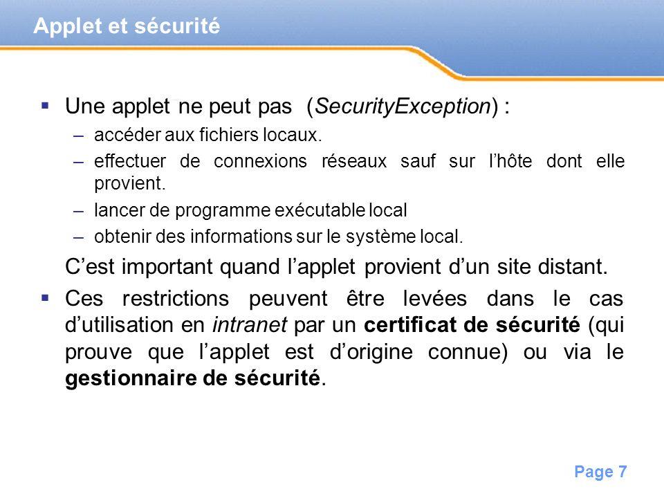Page 7 Une applet ne peut pas (SecurityException) : –accéder aux fichiers locaux.