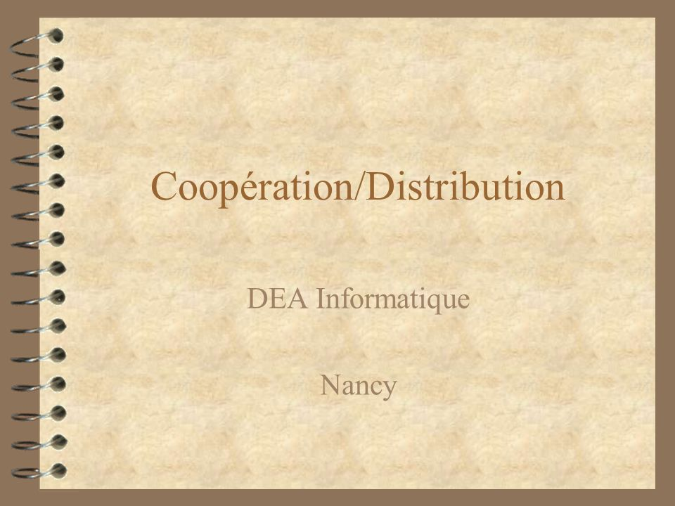 Coopération/Distribution DEA Informatique Nancy