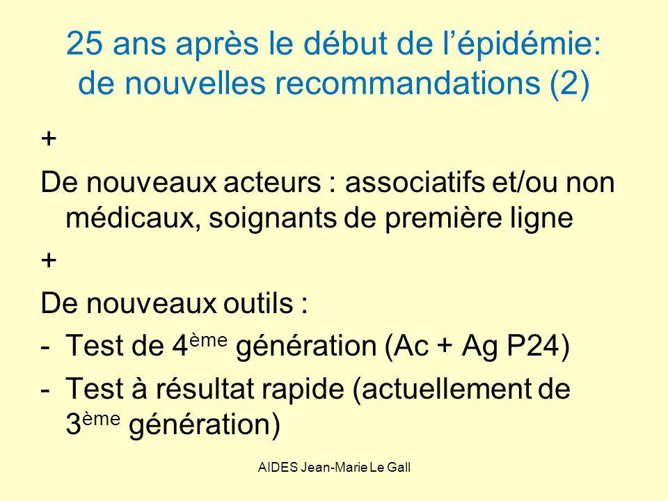 25 ans après le début de lépidémie: de nouvelles recommandations (2) + De nouveaux acteurs : associatifs et/ou non médicaux, soignants de première lig