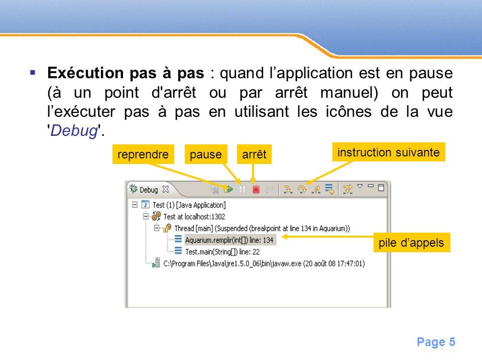 Page 6 Suivi des expressions : la vue Expressions permet de suivre lévolution dexpressions préalablement écrites.