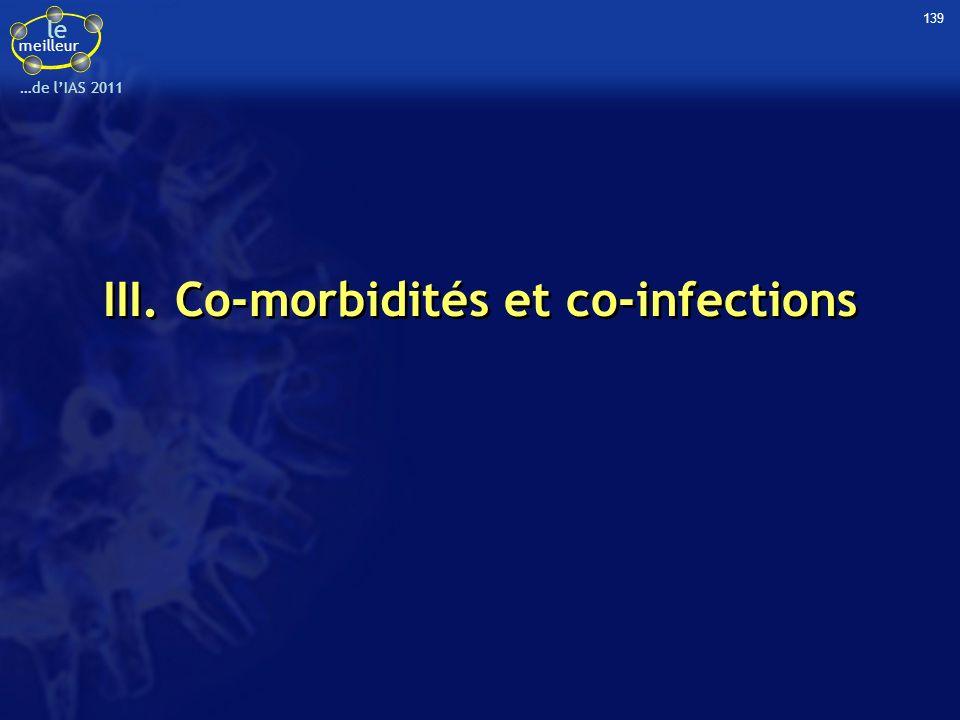 le meilleur …de lIAS 2011 III. Co-morbidités et co-infections 139