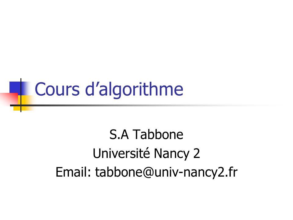 Cours dalgorithme S.A Tabbone Université Nancy 2 Email: tabbone@univ-nancy2.fr