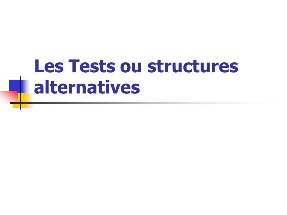 Les Tests ou structures alternatives