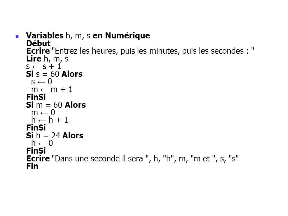 Variables h, m, s en Numérique Début Ecrire