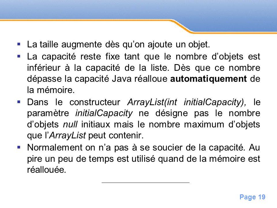 Page 19 La taille augmente dès quon ajoute un objet. La capacité reste fixe tant que le nombre dobjets est inférieur à la capacité de la liste. Dès qu