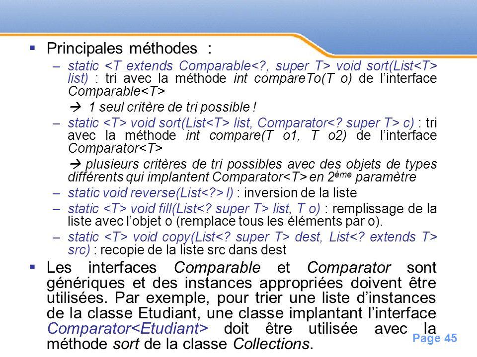 Page 45 Principales méthodes : –static void sort(List list) : tri avec la méthode int compareTo(T o) de linterface Comparable 1 seul critère de tri po