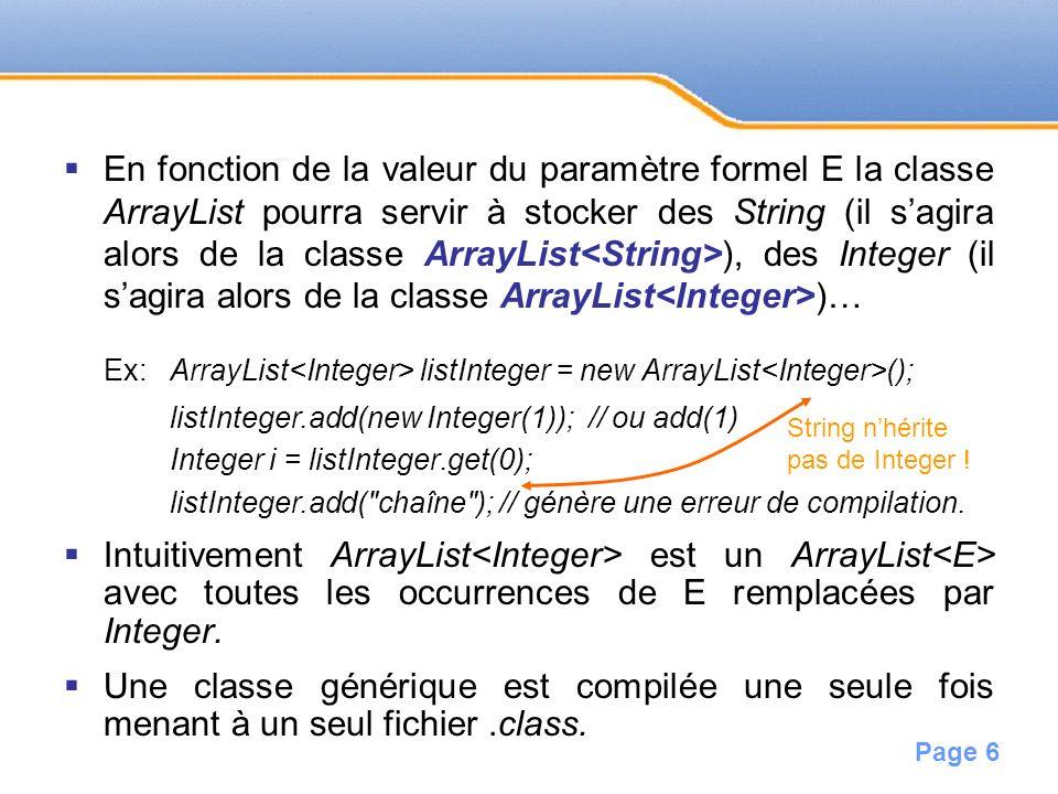 Page 6 En fonction de la valeur du paramètre formel E la classe ArrayList pourra servir à stocker des String (il sagira alors de la classe ArrayList )