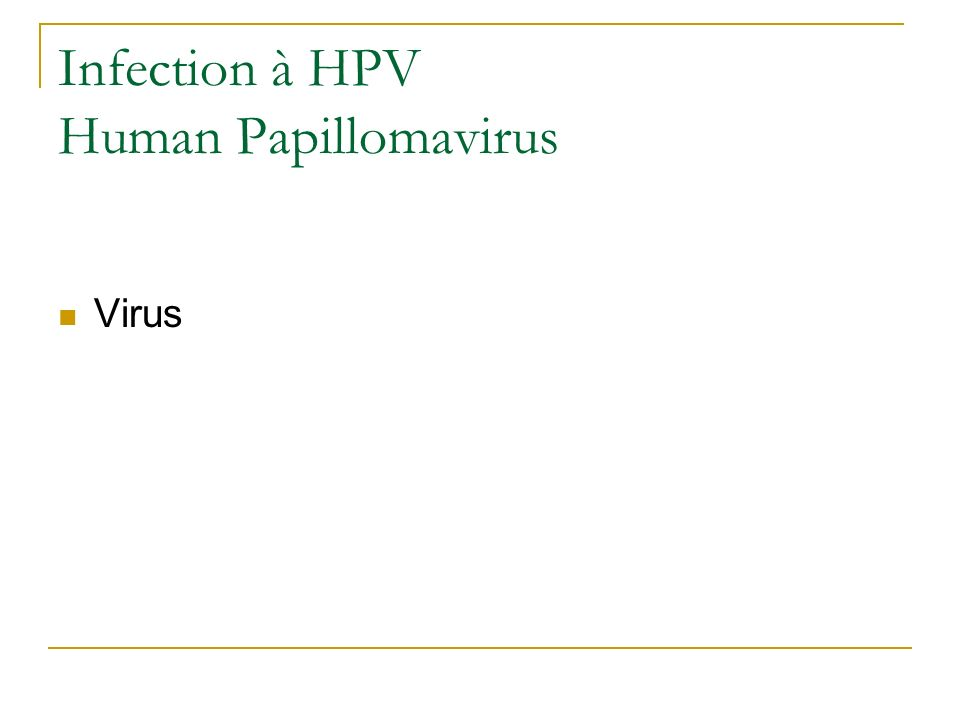 Infection à HPV Human Papillomavirus Virus