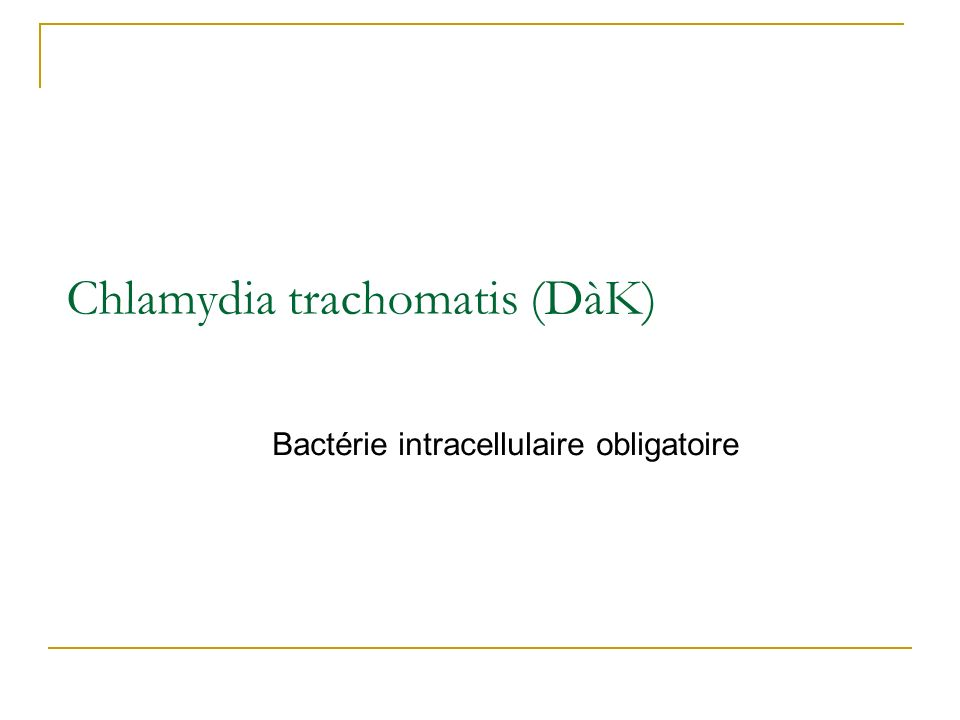 Chlamydia trachomatis (DàK) (1) Epidémiologie