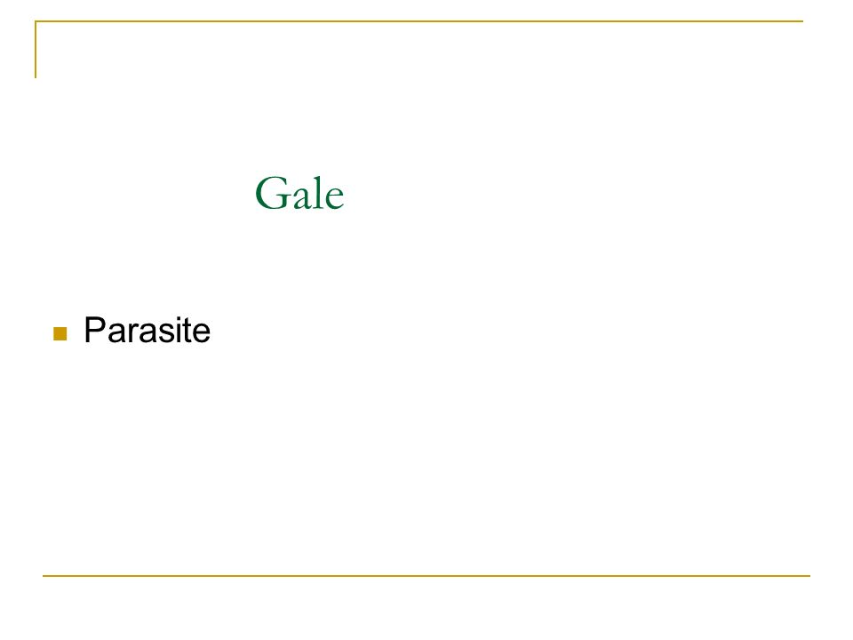 Gale Parasite