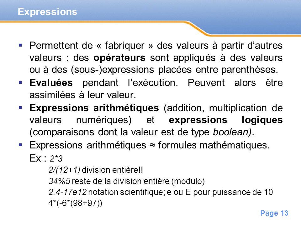Page 14 Si au moins un des opérandes est de type double alors la valeur de l expression est de type double sinon elle est de type int (règle simplifiée).