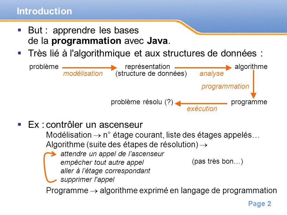 Page 3 Java permet d enseigner une méthode de programmation avec des principes forts ( « bidouilles »).
