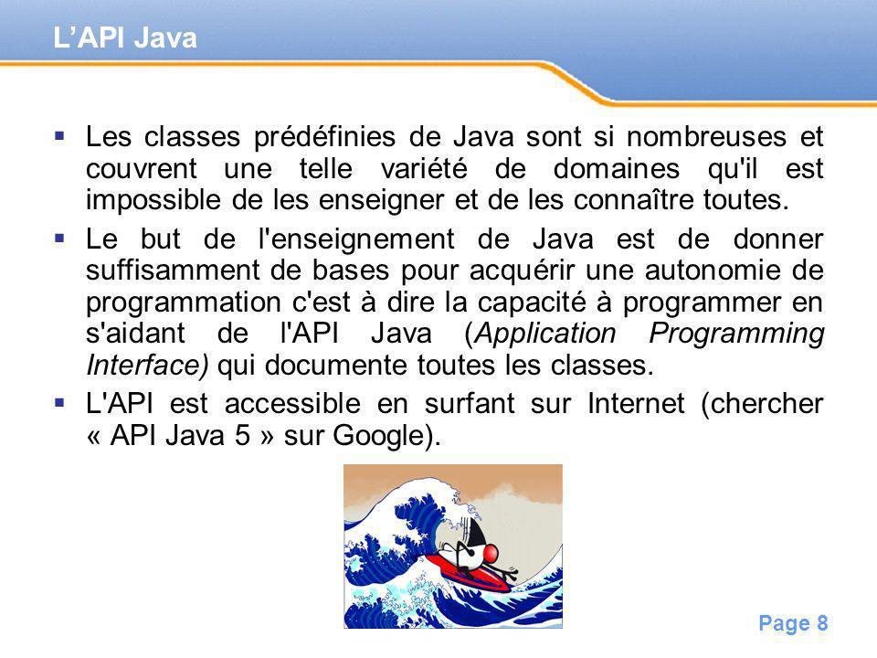 Page 9 Le grand nombre de classe prédéfinies dans Java et l ajout incessant de nouvelles classes nécessité dun classement (thématique) par groupes de classes ou « packages ».