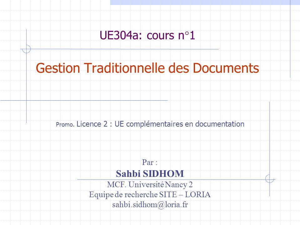 Gestion traditionnelle des documents Objectifs et fonctions du service documentation Qui .