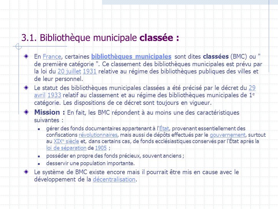 3.1. Bibliothèque municipale classée : En France, certaines bibliothèques municipales sont dites classées (BMC) ou