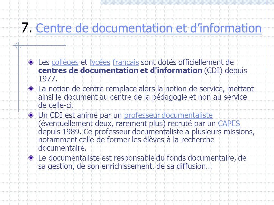7. Centre de documentation et dinformation Centre de documentation et dinformation Les collèges et lycées français sont dotés officiellement de centre
