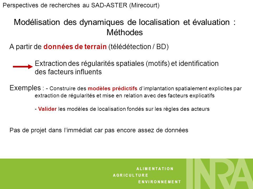Modélisation des dynamiques de localisation et évaluation : Méthodes A L I M E N T A T I O N A G R I C U L T U R E E N V I R O N N E M E N T Perspecti