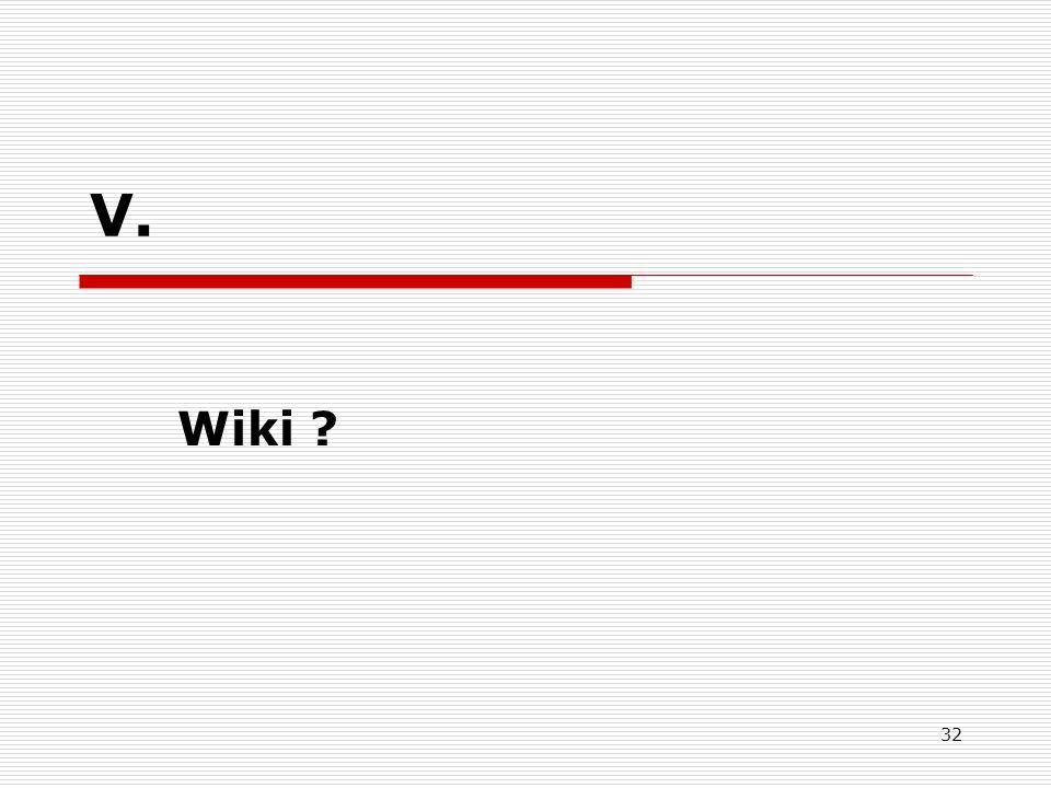 32 V. Wiki ?