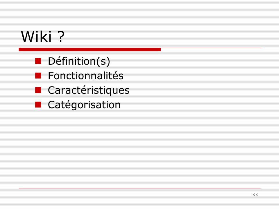 34 Wiki : définitions… « wiki wiki » signifiant « vite » site web dont la principale caractéristique est de permettre à ses utilisateurs d éditer de façon simple et rapide n importe laquelle de ses pages Une nouvelle forme de présentation et de gestion des connaissances partagées sur Internet