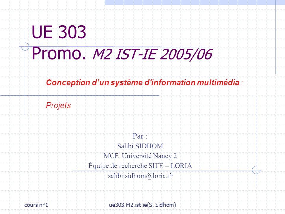 cours n°1ue303.M2.ist-ie(S.Sidhom) UE 303 Promo.