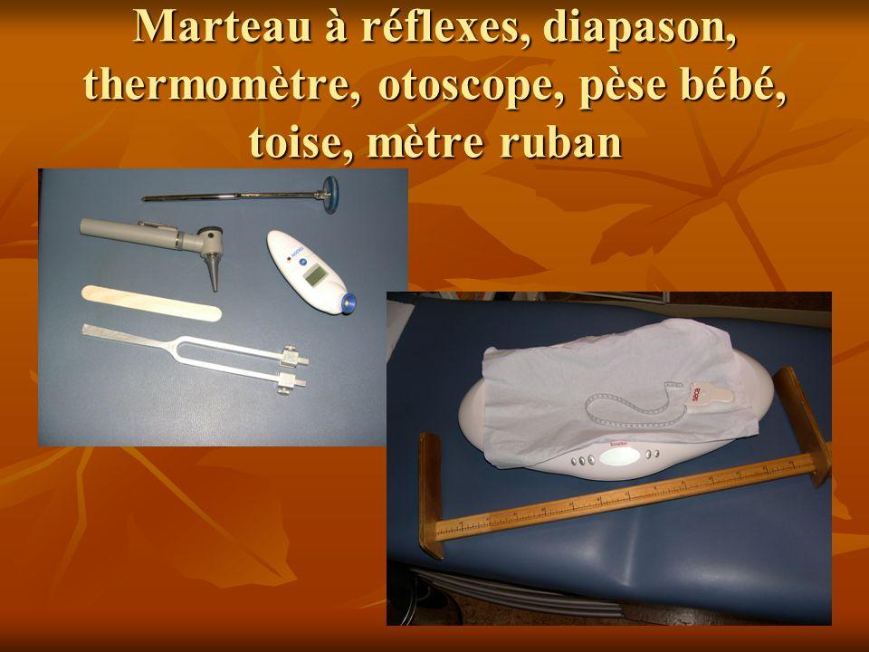 Marteau à réflexes, diapason, thermomètre, otoscope, pèse bébé, toise, mètre ruban