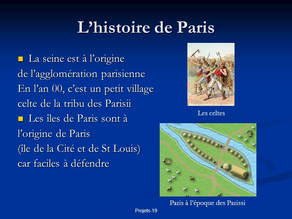 Projets-19 Lhistoire de Paris LÎle de la cité de César à Clovis Cest Jules César qui vaincra la tribu des Parisii en 52 av.